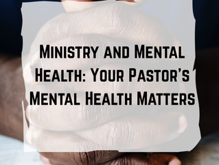 Ministry and Mental Health: Your Pastor's Mental Health Matters