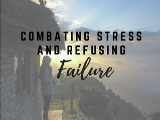 Combating Stress and Refusing Failure