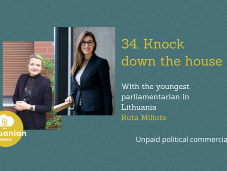 034 - Knock down the house with the youngest parliamentarian Ruta Miliute
