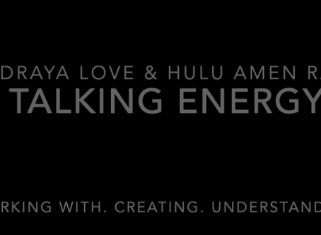 Draya Love & Hulu Amen Ra Talking Energy. Working with. Creating. Understanding.