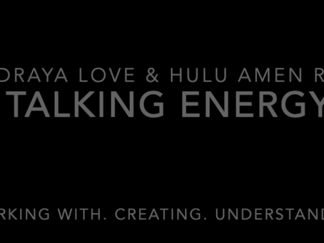 Draya Love & Hulu Amen Ra Talking Energy. Working with. Creating. Understanding.