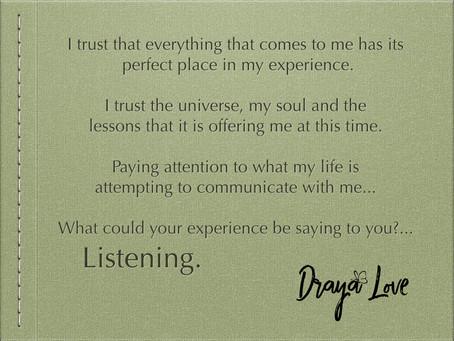 Trust my experience. Listening.