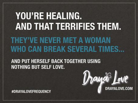 You're healing.