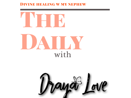 The Daily for October 4, 2019 - Divine Healing w my nephew