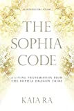 Book: The Sophia Code: A Living Transmission from The Sophia Dragon Tribe