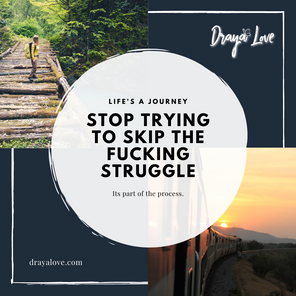 Stop trying to skip the fucking struggle.