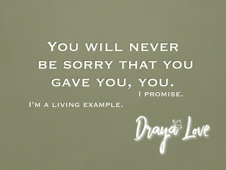 Never be sorry.