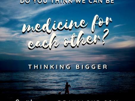 On being medicine