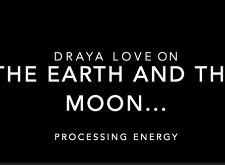 Draya  Love talking to the Earth and the Moon. Processing Energy in non traditional ways....
