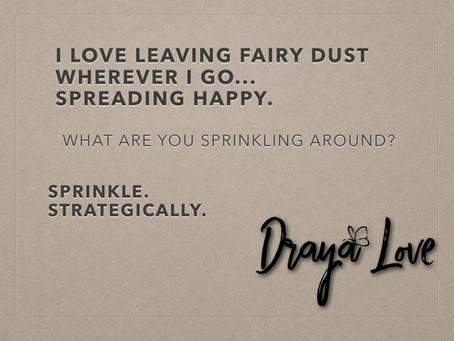 Sprinkle. Strategically.