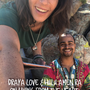 Draya Love & Hulu Amen Ra on living from our heart and what that looks like in our lives.
