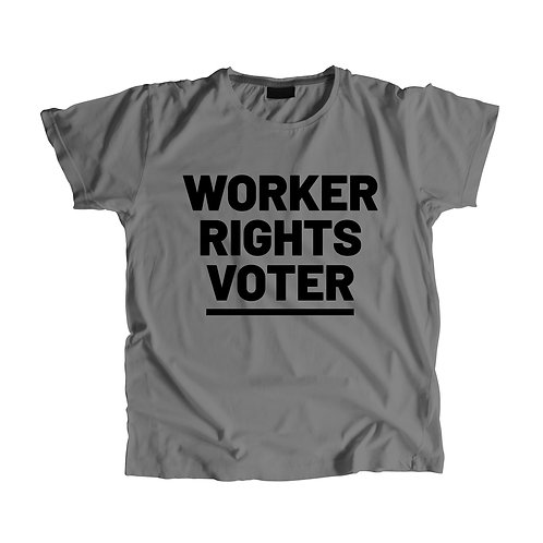 Worker Rights Voter Shirt