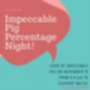 Impeccable Pig Percentage Night!.png