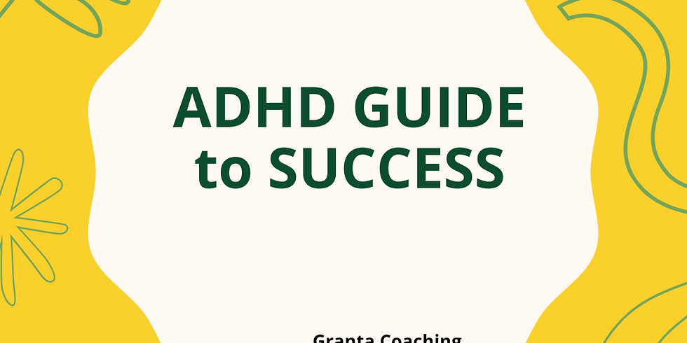 ADHD Guide to Success - 7:30 pm Tuesday evenings