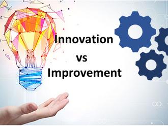 Innovation or Improvement?