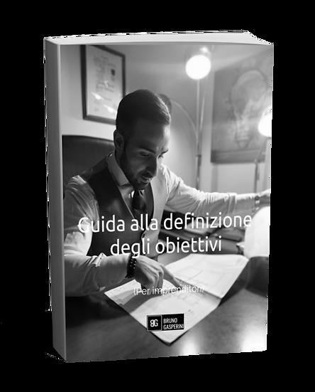 Ebook - Guida Alla Definizione degli Obiettivi (Per Imprenditori)