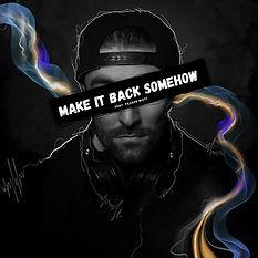 Make It Back Somehow Artwork.jpg