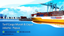Tarif Kapal Cepat Jakarta - Papua   Port - Door   WA 081381222226   082323522218