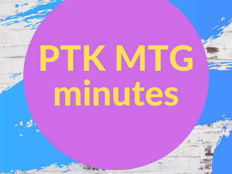 In case you missed it! PTK Meeting Minutes 10/8