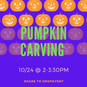 Pumpkin Carving - 10/24 @ 2-3:30PM