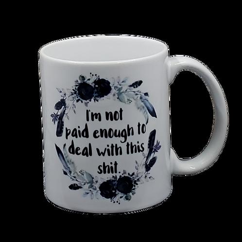 I am Not Paid Enough Coffee Mug Set of 2 Wholesale