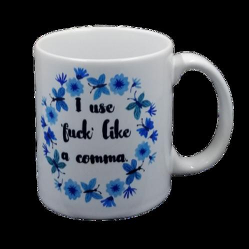 I Use Fuck Like a Comma Coffee Mug Set of 2