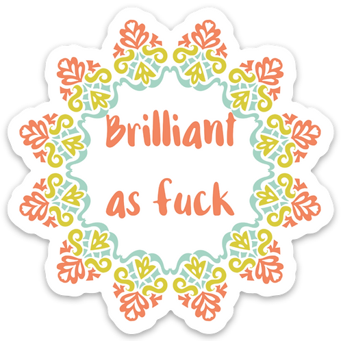Brilliant as Fuck Vinyl Sticker - Set of 4