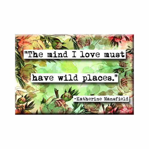 Katherine Mansfield Wild Places Quote Magnet - Set of 3 Wholesale