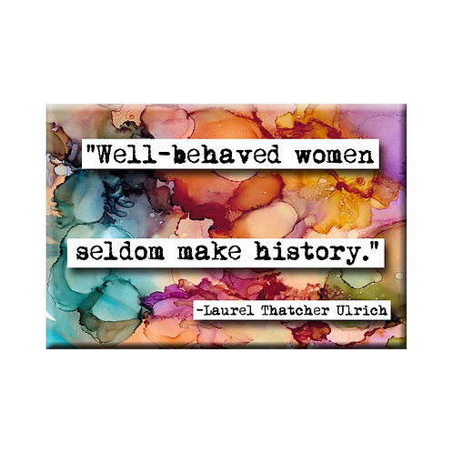Well-Behaved Women Quote Magnet- Set of 3 Wholesale