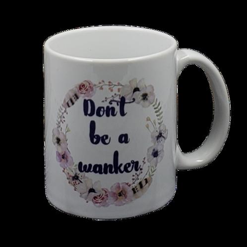 Don't Be a Wanker coffee mug - wholesale set of 2