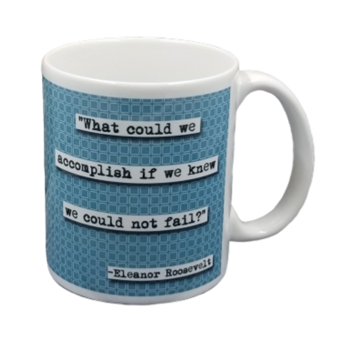 Eleanor Roosevelt Could Not Fail Coffee Mug - Set of 2
