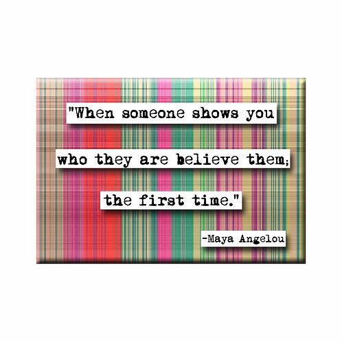 Maya Angelou First TIme Quote Magnet - Set of 3 Wholesale