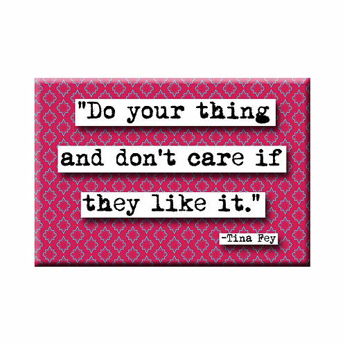 Tina Fey Do Your Think Quote Magnet - Set of 3 Wholesale