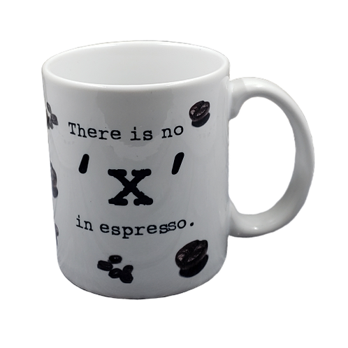 There is No X in Espresso coffee mug - wholesale set of 2