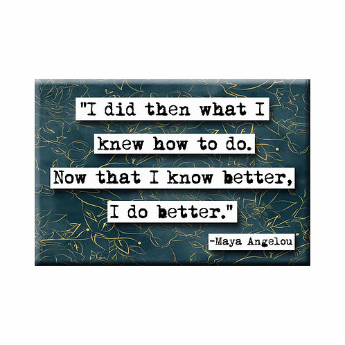 Maya Angelou Do Better Quote Magnet - Set of 3 Wholesale
