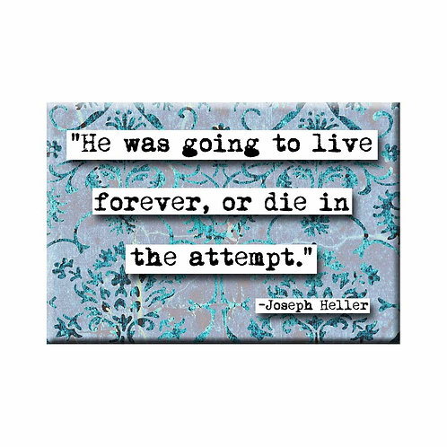 Joseph Heller Live Forever Quote Magnet - Set of 3 Wholesale