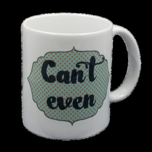 Can't Even Coffee Mug Set of 2