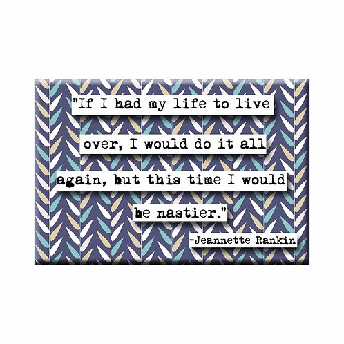 Jeanette Rankin Nastier Quote Magnet - Set of 3 Wholesale