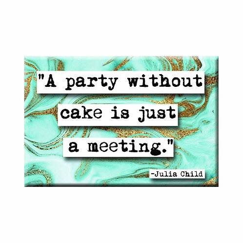 Julia Child Party Without Cake Quote Magnet - Set of 3 Wholesale