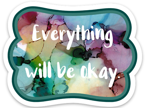 Every Thing Will Be Okay Vinyl Sticker - Set of 4