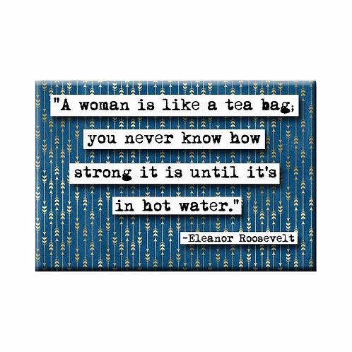 Eleanor Roosevelt Tea Bag Quote Magnet- Set of 3 Wholesale