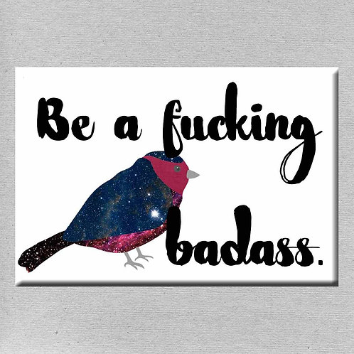 Be a Fucking Badass Magnet- Set of 3 Wholesale