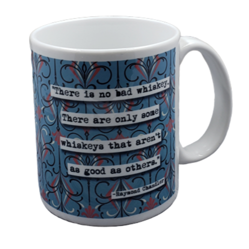 Raymond Chandler There is no Bad Whiskey quote coffee mug - wholesale set of 2