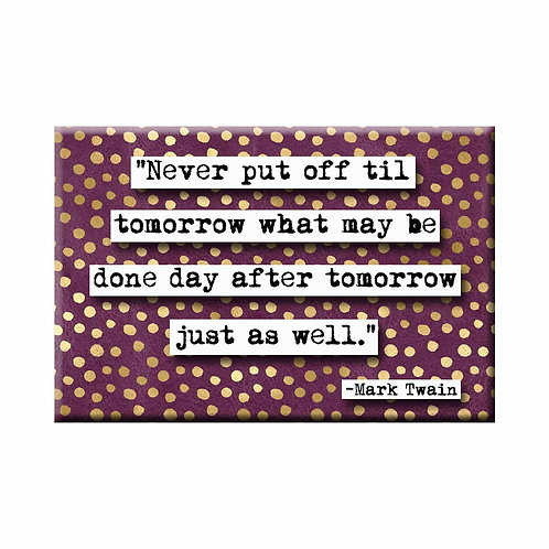 Mark Twain Day After Tomorrow Quote Magnet- Set of 3 Wholesale