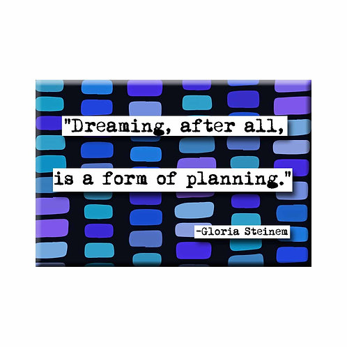 Gloria Steinem Dreaming Quote Magnet - Set of 3 Wholesale