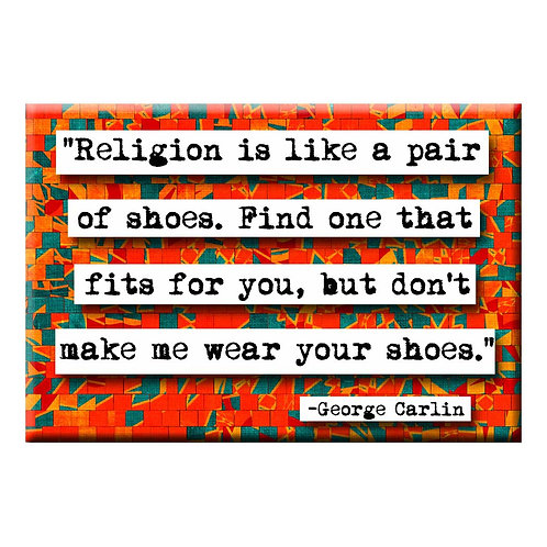 George Carlin Shoes Quote Magnet- Set of 3 Wholesale