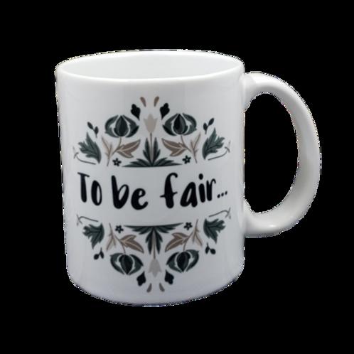 To Be Fair coffee mug - wholesale set of 2
