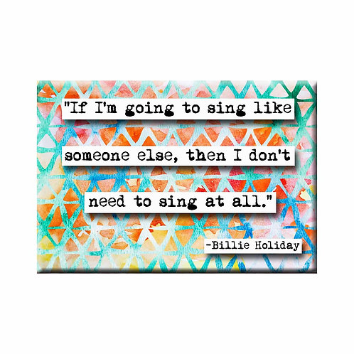 Billie Holiday Quote Magnet - Set of 3 Wholesale