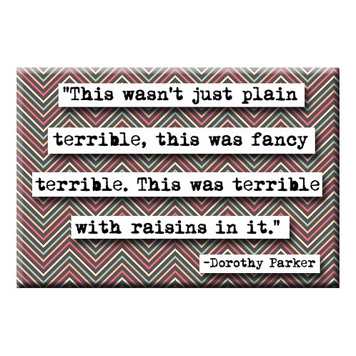 Dorothy Parker Terrible With Raisins Quote Magnet- Set of 3 Wholesale