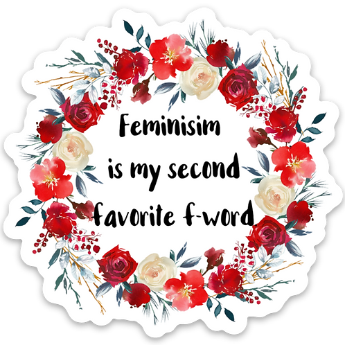 Feminism is My Second Favorite F-Word Vinyl Sticker - Set of 4